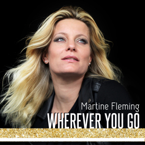 Wherever You Go - Single written by Martine Fleming
